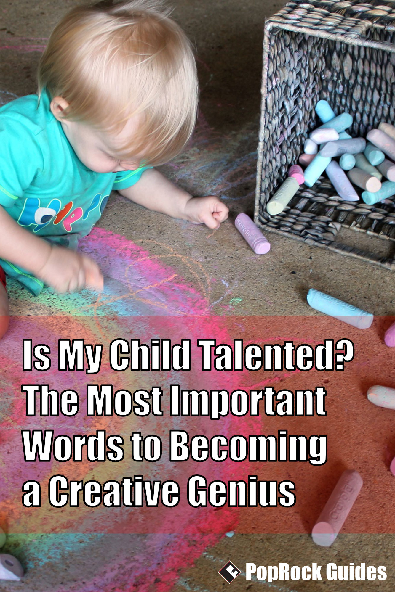 Is My Child Talented? The Most Important Words To Becoming a Creative Genius