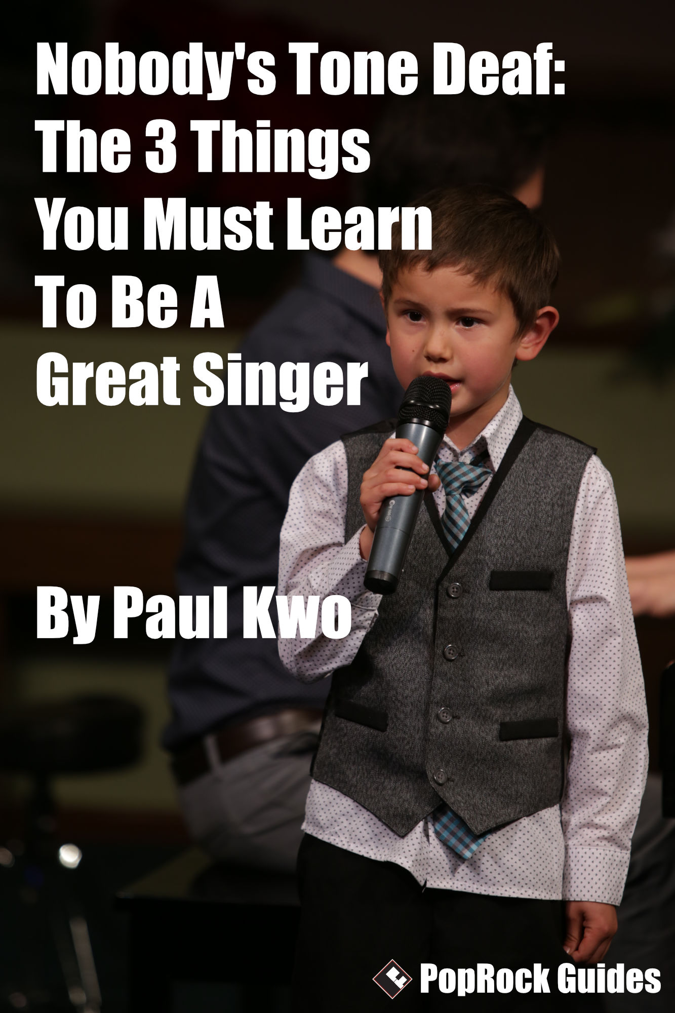Nobody's Tone Deaf: The 3 Things You Must Learn to be a Great Singer